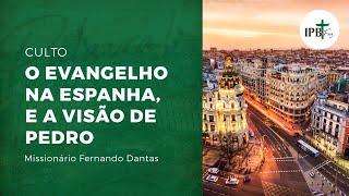 """Culto dia 16-08-2020 - """"O evangelho na Espanha, e a visão de Pedro"""""""
