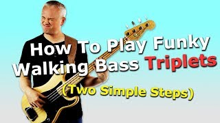 How To Play Funky Walking Bass Triplets (Two Simple Tips)