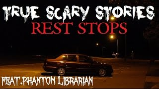 5 TRUE SCARY STORIES | Rest Stops (Feat. Phantom Librarian)