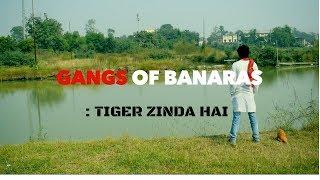 GANGS OF BANARAS : TIGER ZINDA HAI : TEAM SHIVEN ep-02