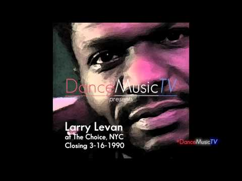 DanceMusicTV presents Larry Levan at The Choice, NYC Closing 3.16.1990
