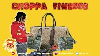 Chopz AMB - Choppa Finesse - February 2020