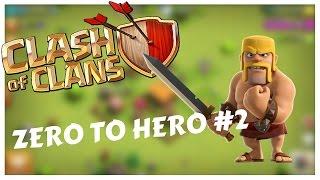 Clash Of Clans- Zero to Hero #2