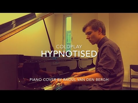 Hypnotised - Coldplay | Piano Cover by Raoul van den Bergh