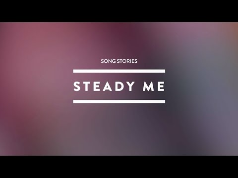 Steady Me | KXC | Song Stories