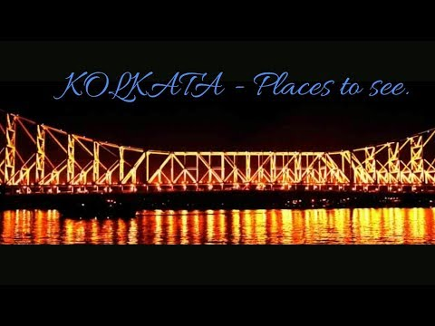 Top 10 places to visit in Kolkata (Calcutta) 2018