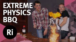Extreme Physics BBQ