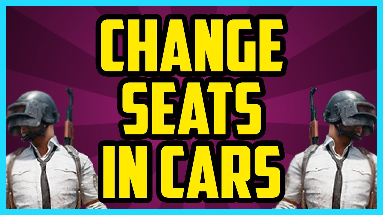 How To Change Seats In Battlegrounds Pubg Change Seats In Cars Tutorial