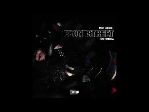 Mick Jenkins – Frontstreet