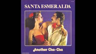 "Santa Esmeralda "" Another Cha-Cha / Cha-Cha Suite "" ( Album Version )"