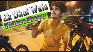 Dhol wale ne jab gana gaya 😱 | Hidden Singers | Street Singers | Indian Singers