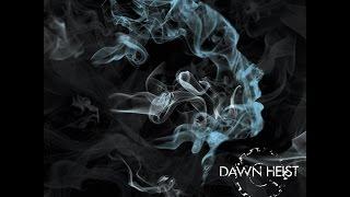 DAWN HEIST - VOYAGER