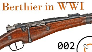 Small Arms of WWI Primer 002: French Berthier Rifles
