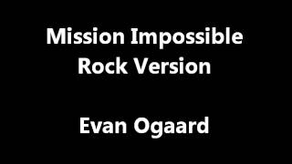 Mission Impossible Theme Rock Version