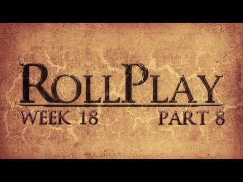 RollPlay Week Eighteen - Part 8