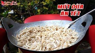 Hái Cả Buồng Làm Chảo Mứt Dừa Dẻo Ăn Tết Giờ Mới Tiết Lộ | NKGĐ