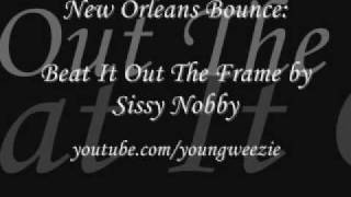 Beat It Out The Frame by Sissy Nobby