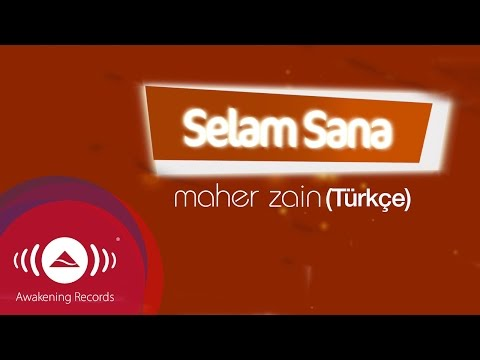 Maher Zain - Selam Sana (Turkish-Türkçe) | Official Lyric Video