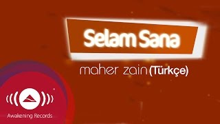 Video Maher Zain - Selam Sana (Turkish-Türkçe) | Official Lyric Video download MP3, 3GP, MP4, WEBM, AVI, FLV Desember 2017