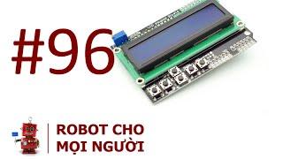 Hướng dẫn sử dụng Arduino LCD Keypad Shiled|Robot|Robotics|How to make a robot