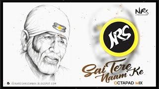 Sai Tere Naam Ke Deewane Ho Gaye | Master Saleem | Octapad Mix - Dj Naresh NRS | 2019