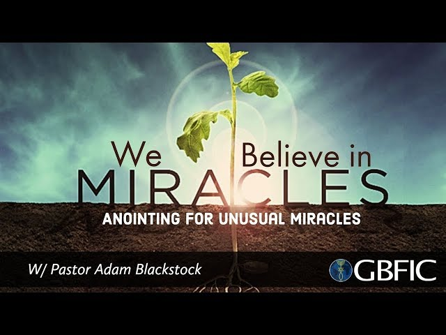 Miracle Service: Anointing for Unusual Miracles | Pastor Adam Blackstock