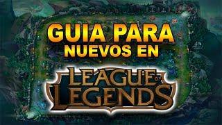 Guia Para Principiantes en League of Legends Todo lo que necesitas para empezar