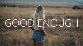 Man Cub - Good Enough (Lyrics) ft. JEN