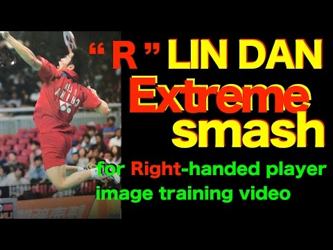 "badminton all time best player LIN DAN ""Right handed"" LIN DAN extreme jump smash"