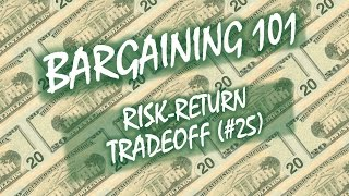 Bargaining 101 (#25): Risk-Return Tradeoff