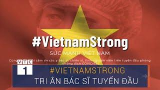 #VietnamStrong - Chiến dịch tri ân những bác sĩ tuyến đầu | VTC1
