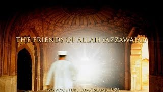 The Friends (Wali) Of Allah (Azzawajal) - Powerful Islamic Reminder