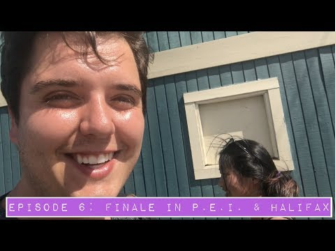 Ride Of My Life [Episode 6]: Finale in Halifax & P.E.I. (VIA RAIL CANADA 150 YOUTH PASS)