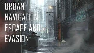 Black Scout Tutorials - Urban Navigation: Escape and Evasion