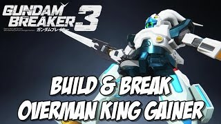 Build & Break: Overman King Gainer