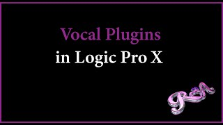 Logic Pro X Tutorial -  Vocal Plugins