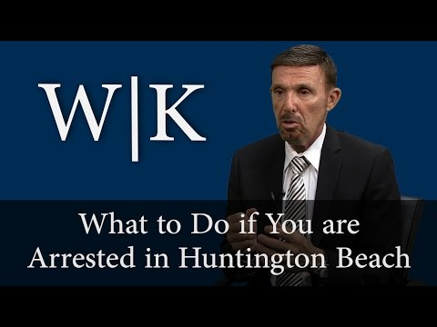 What to Do if You are Arrested in Huntington Beach