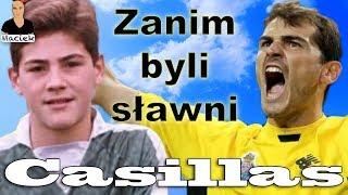 Iker Casillas | Zanim byli sławni