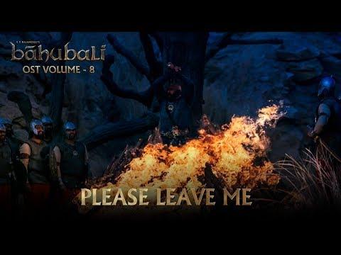 Baahubali OST - Volume 08 - Please Leave Me | MM Keeravaani