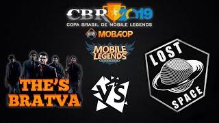 The's Bratva vs Lost Space - COPA BRASIL 2019