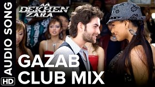Ghazal (Club Mix) | Full Audio Song | Aa Dekhen Zara | Bipasha Basu & Neil Nitin Mukesh