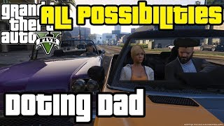 GTA V - Doting Dad (All Possibilities)