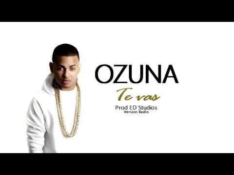 Ozuna - Te vas Prod ED Studios Version Radio