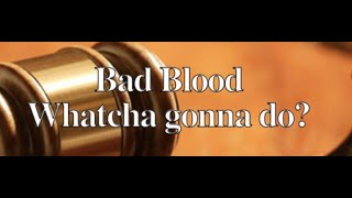 The Behan Law Group, P.L.L.C. Video - Bad Blood - Whatcha gonna do?