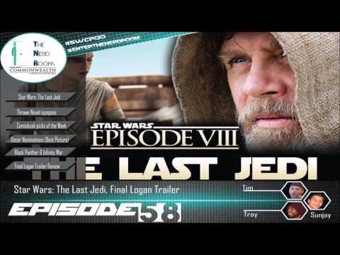 The Nerd Room Episode #58: Star Wars: The Last Jedi, Final Logan Trailer