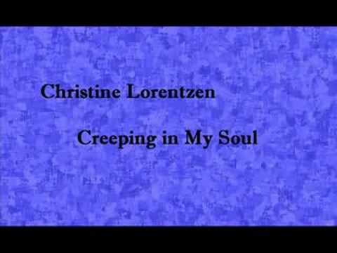 Christine Lorentzen - Creeping In My Soul