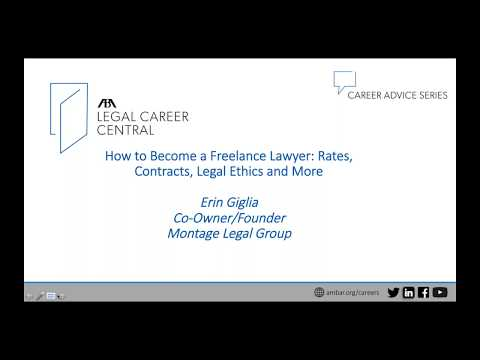How to Become a Freelance Lawyer: Rates, Contracts, Legal Ethics and More