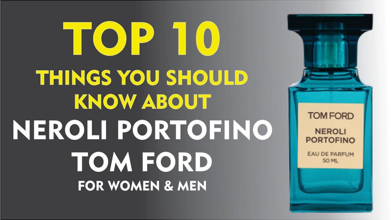 Top 10 Fragrance Facts Tom Ford Neroli Portofino For Women And Men