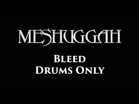 Meshuggah Bleed DRUMS ONLY