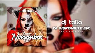 Dj Tello - Sesion Noviembre 2017 ( Reggaeton - LatinHouse - Comercial - EDM - TechHouse - BreakBeat)